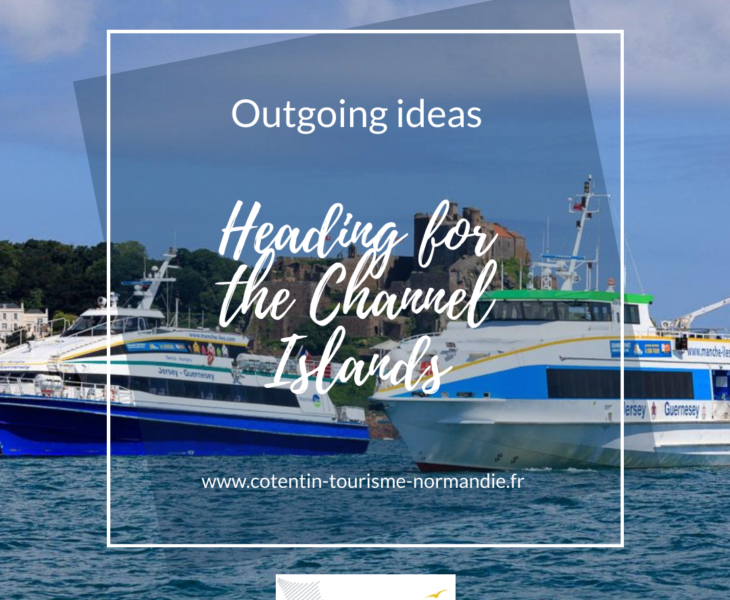 Outings ideas: Heading for the Channel Islands: Guernsey, Alderney, Sark… and Jersey!
