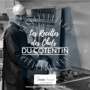 recette de chef - Philippe Batard -Auberge du Vieux Chateau Cotentin Normandie
