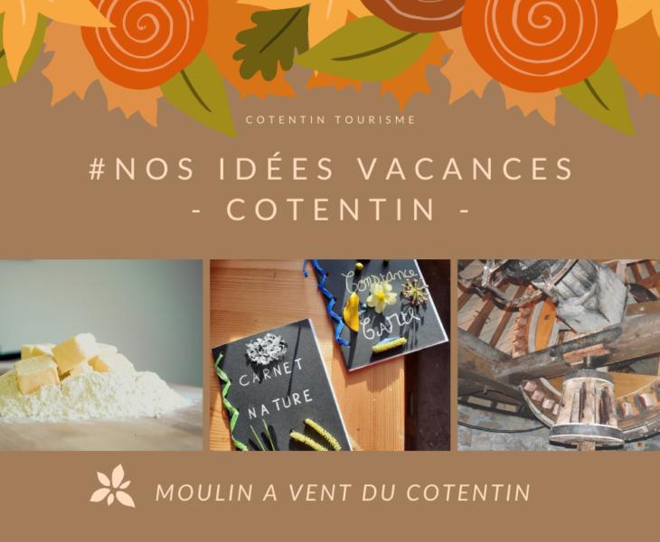 Ateliers au Moulin à vent du Cotentin : Idée Sortie vacances de la Toussaint