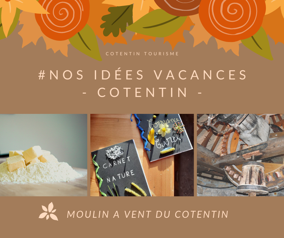 Ateliers Au Moulin A Vent Du Cotentin Idee Sortie Vacances De La Toussaint Cotentin Tourisme