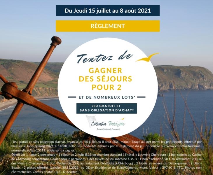 Règlement – JEU GRATUIT SANS OBLIGATION D'ACHAT COTENTIN TOURISME du 15 juillet au 08 août 2021